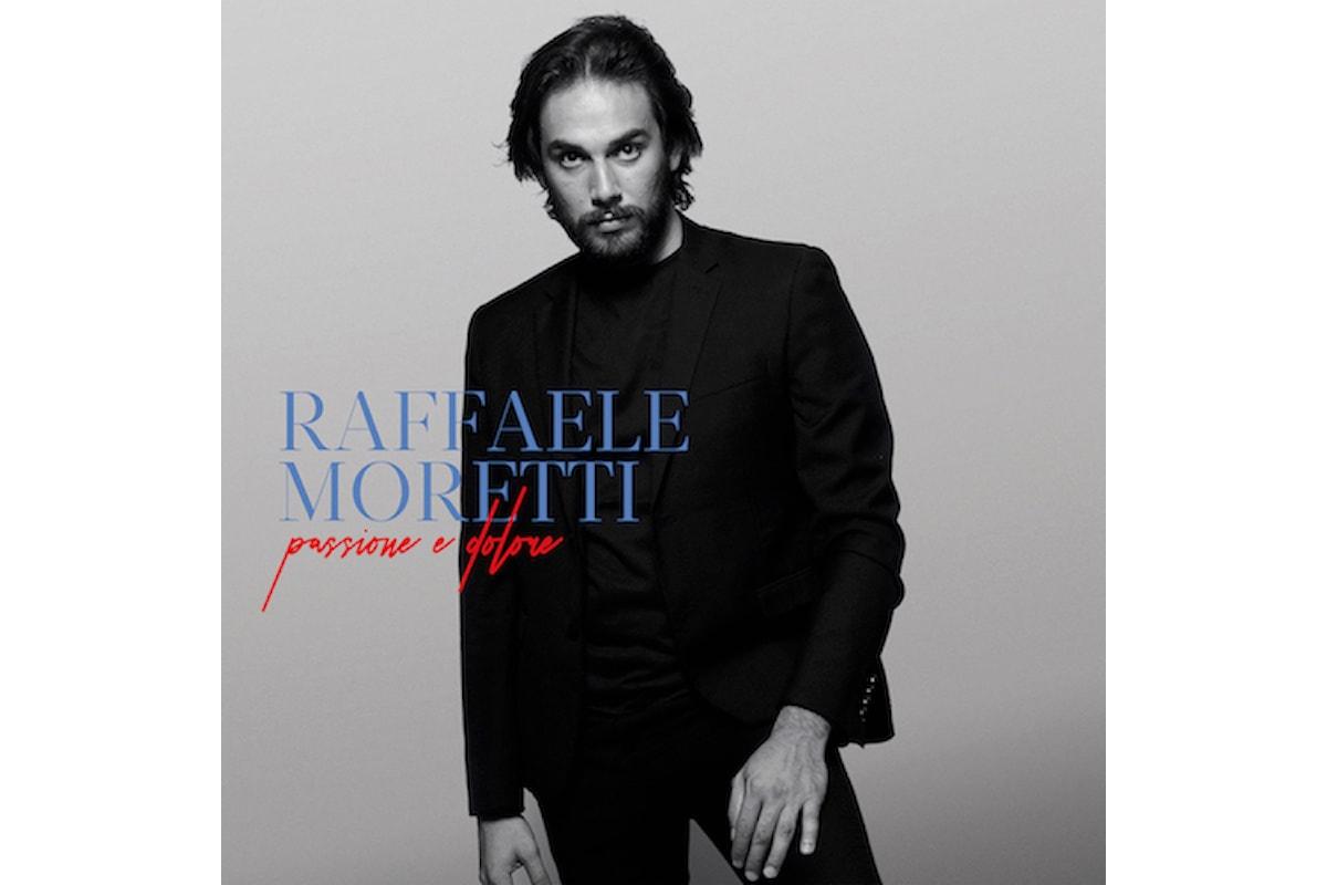 Raffaele Moretti su tutte le piattaforme digitali il singolo LIBEROche anticipa l'Album PASSIONE E DOLORE
