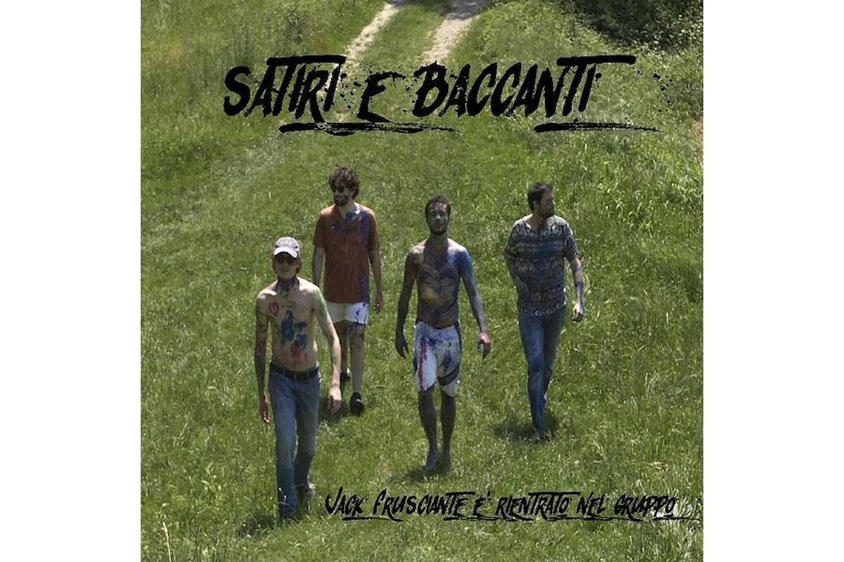 """Jack Frusciante è Rientrato nel Gruppo, """"SATIRI E BACCANTI"""" è il nuovo brano della band indie rock in radio dal 14 giugno"""