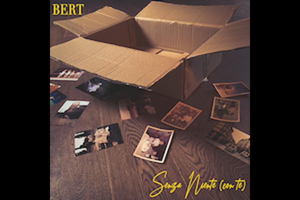 Senza niente (con te) è il nuovo singolo di Bert