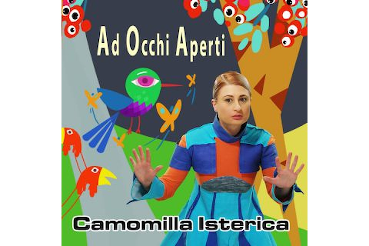 """Camomilla Isterica """"Ad occhi aperti"""" è il singolo che segna la svolta stilistisca e narrativa della multiforme band romana"""