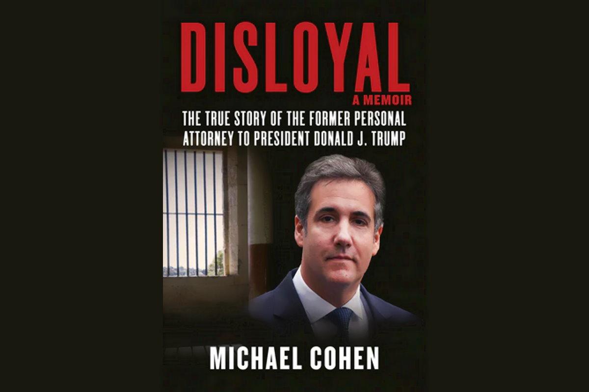 Le accuse a Trump del suo ex avvocato Michael Cohen riassunte nel libro Disloyal: a memoir