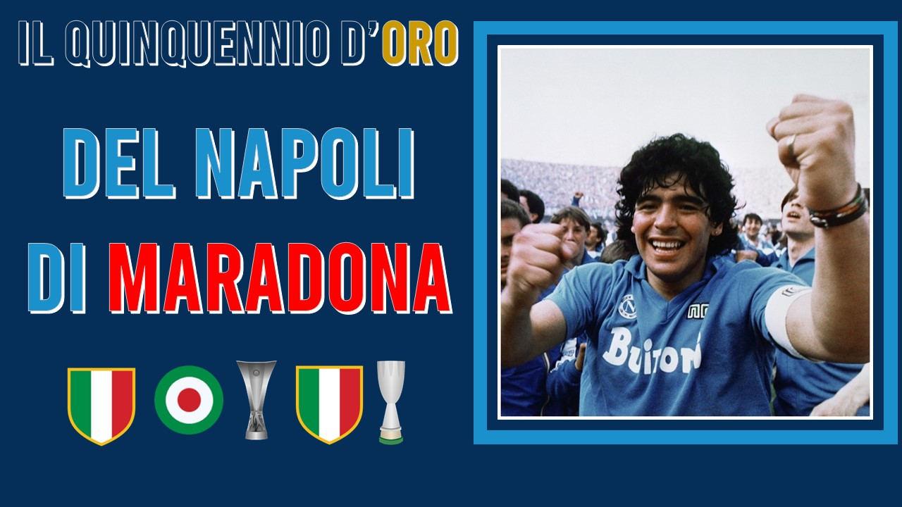 Il quinquennio d'oro del Napoli di Maradona