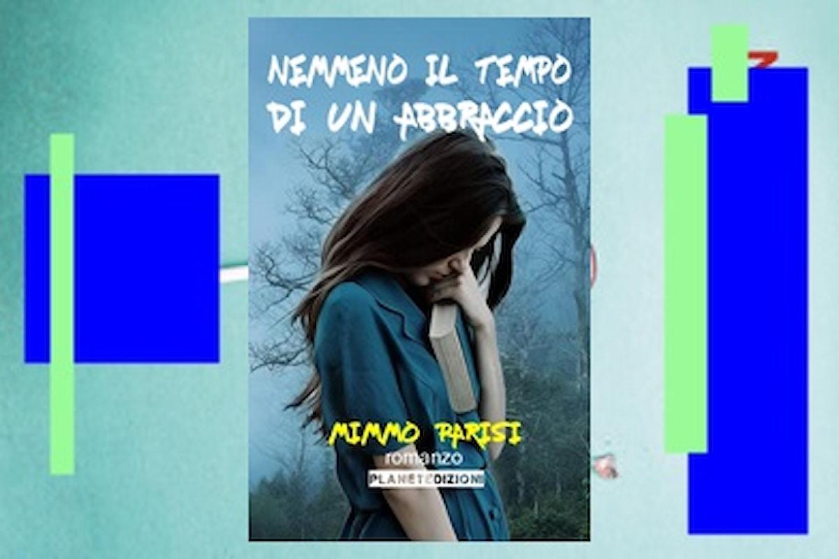 'Nemmeno il tempo di un abbraccio', seconda edizione, il romanzo di Mimmo Parisi uscirà il 31 luglio 2021