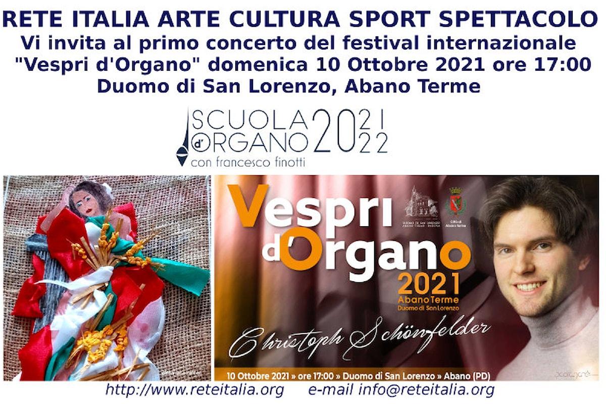 RETE ITALIA ARTE CULTURA SPORT SPETTACOLO Vi invita al primo concerto del festival internazionale Vespri d'Organo