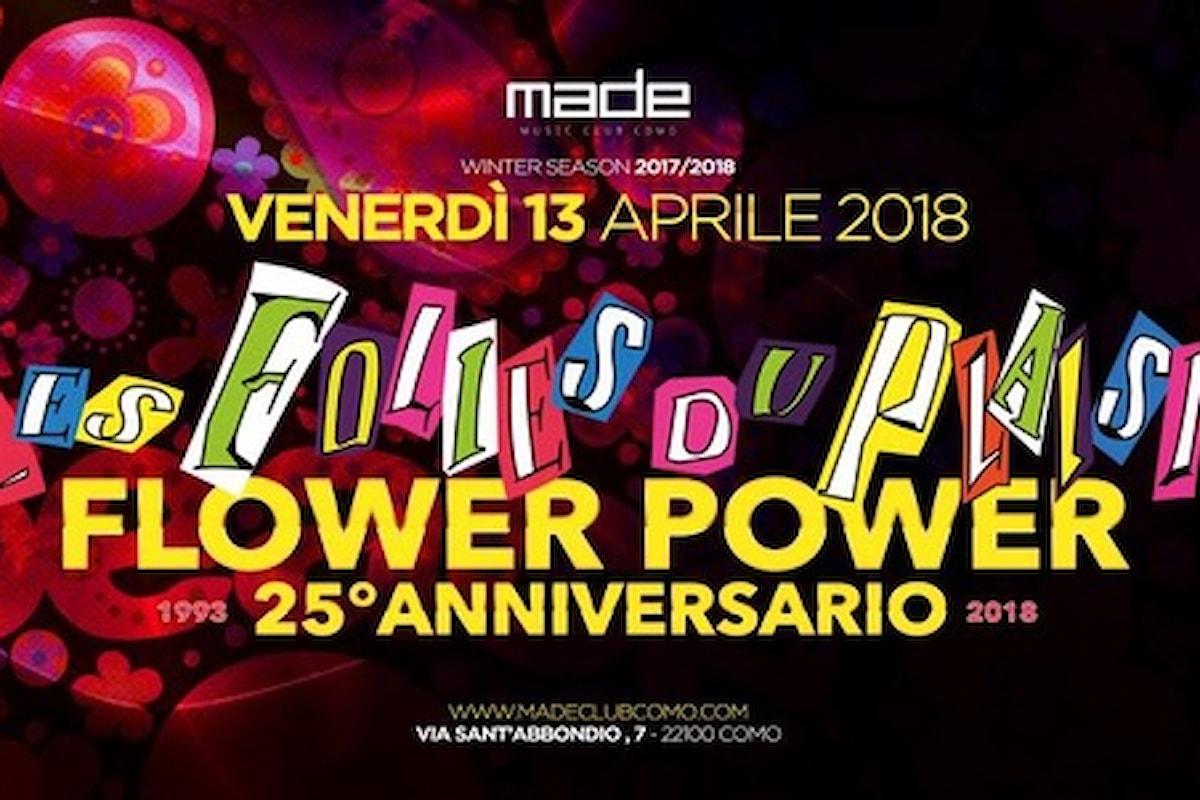 13 aprile, Les Folies du Plaisir celebra il 25esimo anniversario con Flower Power al Made Club di Como