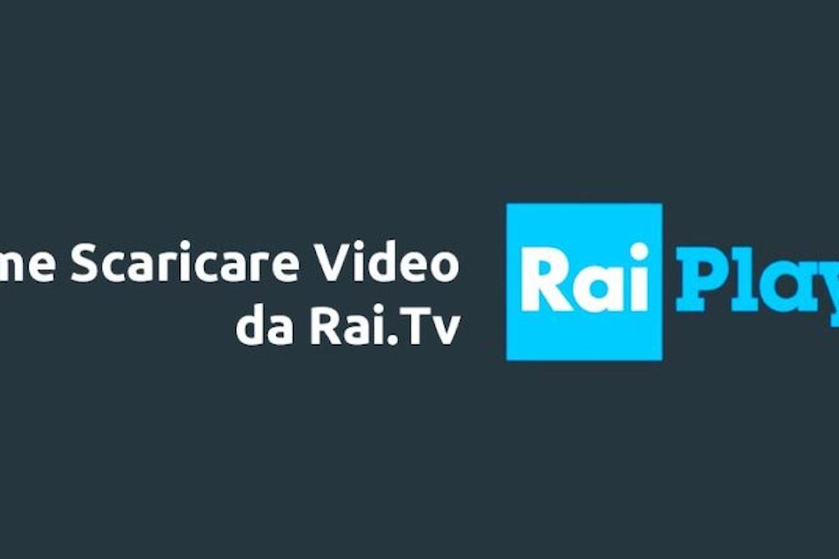 Scopriamo come poter scaricare i Video da RaiPlay