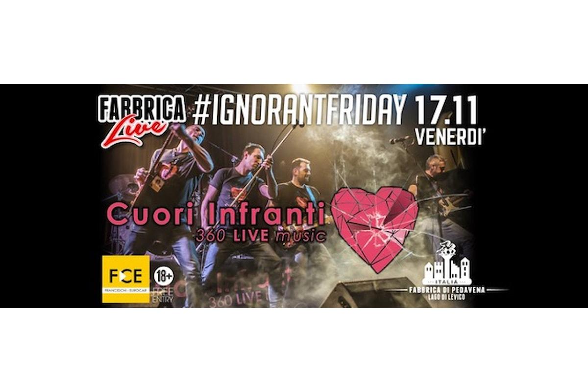 Fabbrica di Pedavena Levico Terme (TN): 17/11 Ignorant Friday Live con i Cuori Infranti, 18/11 Mister Ricky in console
