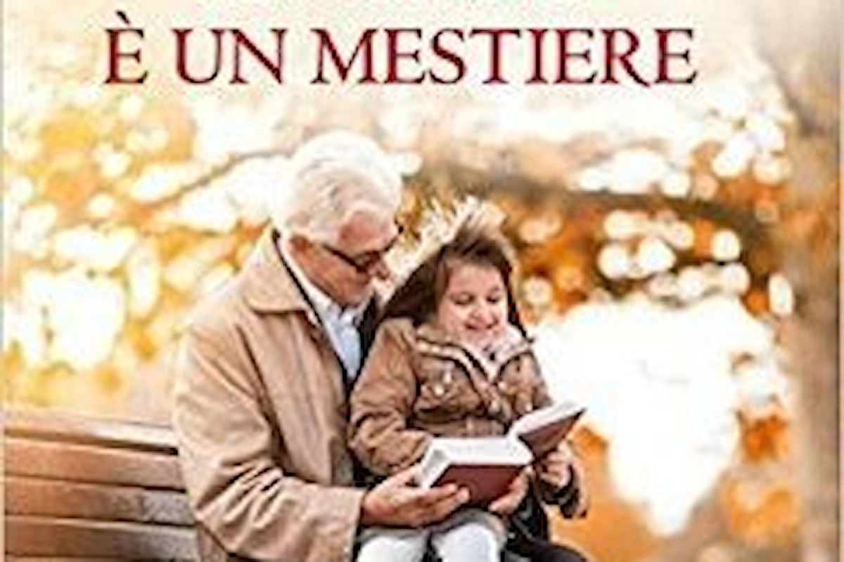 """""""Anche fare il nonno è un mestiere"""" di Alvaro Collini: essere nonni oggi"""