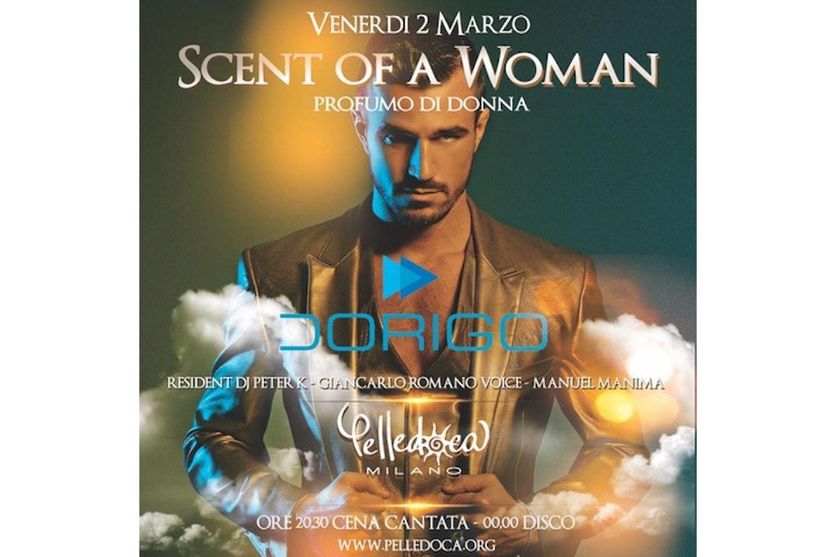 Pelledoca, Milano: il 2 ed il 9 marzo al mixer c'è Luca Dorigo con il party Scent of a Woman