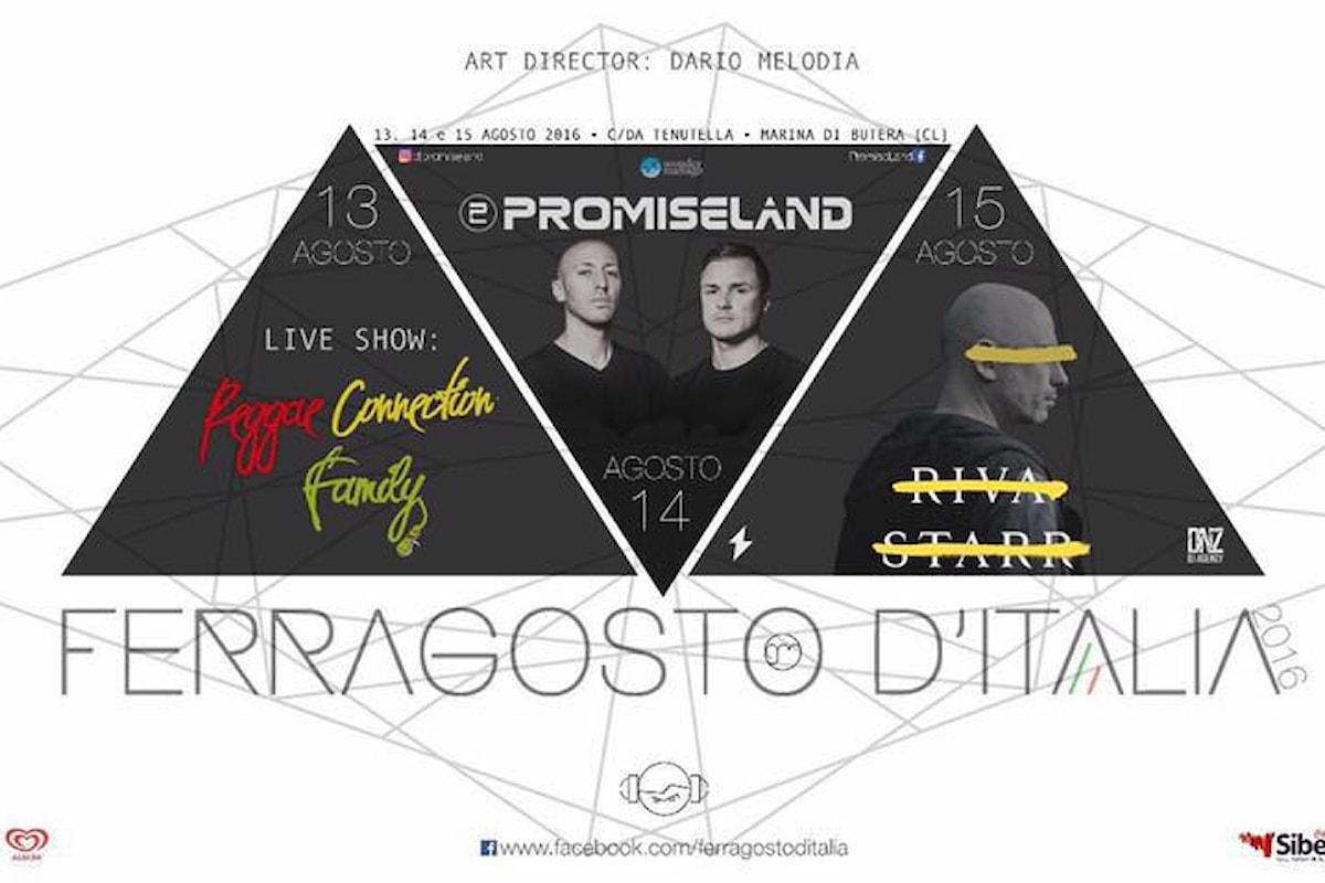 Ferragosto d'Italia, a Marina di Butera (CL) dal 13 al 15 agosto 2016. Al mixer Promise Land e Riva Starr