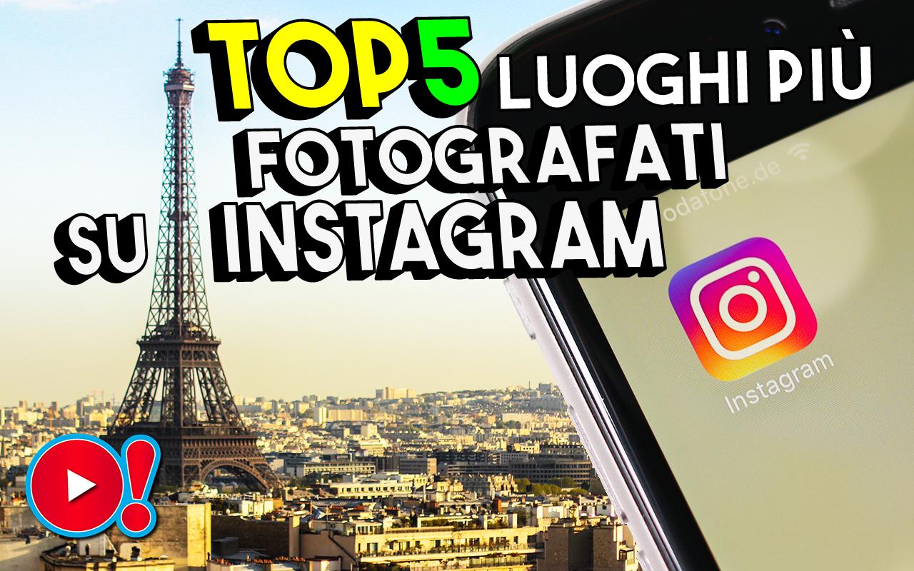 Quali sono i 5 luoghi del mondo più fotografati e postati su Instagram